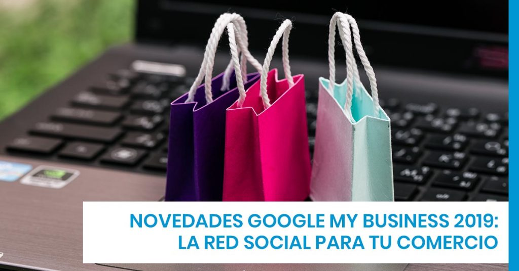 Novedades Google My Business 2019