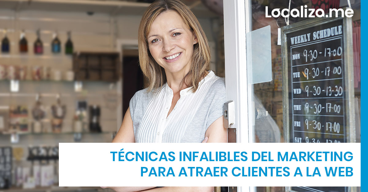 Técnicas infalibles del marketing para atraer clientes a la web de tu negocio